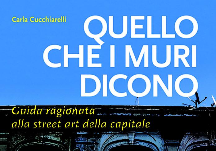 Carla Cucchiarelli Quello che i muri dicono